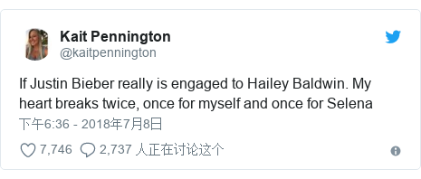 Twitter 用户名 @kaitpennington: If Justin Bieber really is engaged to Hailey Baldwin. My heart breaks twice, once for myself and once for Selena