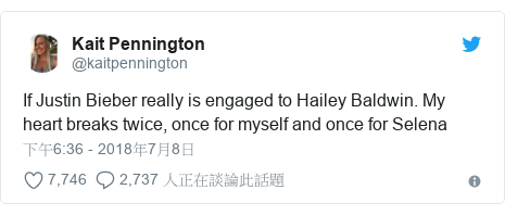 Twitter 用戶名 @kaitpennington: If Justin Bieber really is engaged to Hailey Baldwin. My heart breaks twice, once for myself and once for Selena