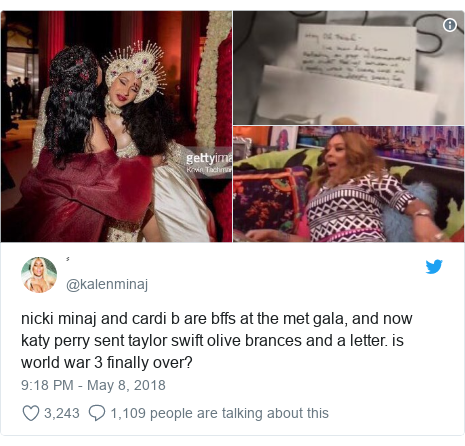 Twitter post by @kalenminaj: nicki minaj and cardi b are bffs at the met gala, and now katy perry sent taylor swift olive brances and a letter. is world war 3 finally over?