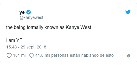 Publicación de Twitter por @kanyewest: the being formally known as Kanye West   I am YE