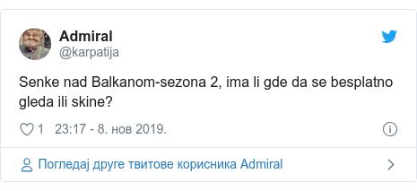 Twitter post by @karpatija: Senke nad Balkanom-sezona 2, ima li gde da se besplatno gleda ili skine?