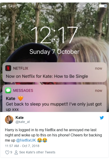 Twitter post by @kate_at: Harry is logged in to my Netflix and he annoyed me last night and woke up to this on his phone! Cheers for backing me up @NetflixUK 😂😂