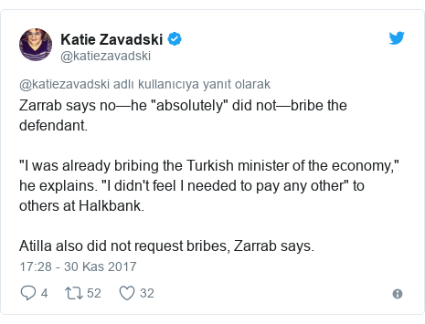 "@katiezavadski tarafından yapılan Twitter paylaşımı: Zarrab says no—he ""absolutely"" did not—bribe the defendant.""I was already bribing the Turkish minister of the economy,"" he explains. ""I didn't feel I needed to pay any other"" to others at Halkbank.Atilla also did not request bribes, Zarrab says."