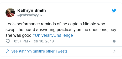 Twitter post by @katsmithyy87: Leo's performance reminds of the captain Nimble who swept the board answering practically on the questions, boy she was good #UniversityChallenge