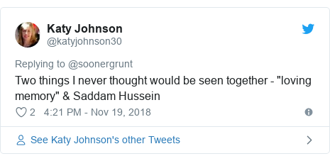 """Twitter post by @katyjohnson30: Two things I never thought would be seen together - """"loving memory"""" & Saddam Hussein"""