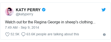 Twitter post by @katyperry: Watch out for the Regina George in sheep's clothing...