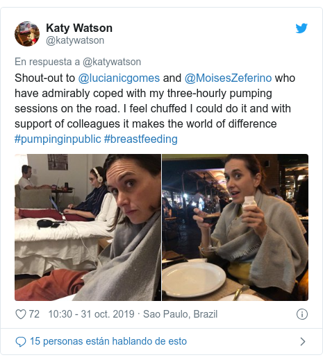 Publicación de Twitter por @katywatson: Shout-out to @lucianicgomes and @MoisesZeferino who have admirably coped with my three-hourly pumping sessions on the road. I feel chuffed I could do it and with support of colleagues it makes the world of difference #pumpinginpublic #breastfeeding
