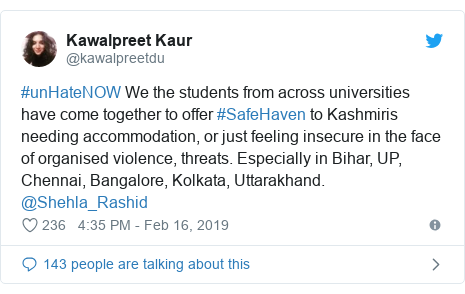 Twitter post by @kawalpreetdu: #unHateNOW We the students from across universities have come together to offer #SafeHaven to Kashmiris needing accommodation, or just feeling insecure in the face of organised violence, threats. Especially in Bihar, UP, Chennai, Bangalore, Kolkata, Uttarakhand. @Shehla_Rashid