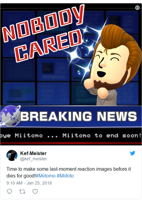 Twitter post by @kef_meister: Time to make some last-moment reaction images before it dies for good!#Miitomo #Miifoto