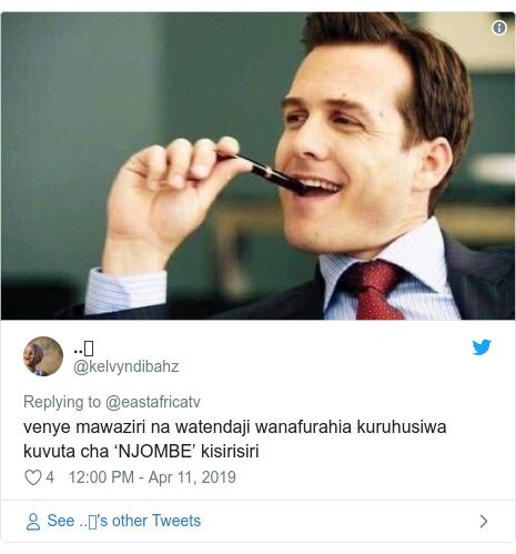 Ujumbe wa Twitter wa @kelvyndibahz: venye mawaziri na watendaji wanafurahia kuruhusiwa kuvuta cha 'NJOMBE' kisirisiri