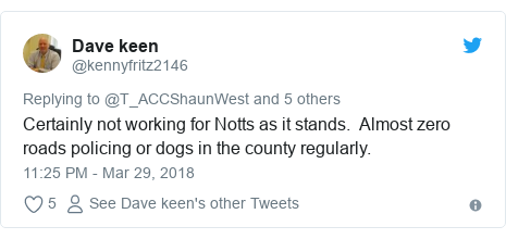 Twitter post by @kennyfritz2146: Certainly not working for Notts as it stands.  Almost zero roads policing or dogs in the county regularly.