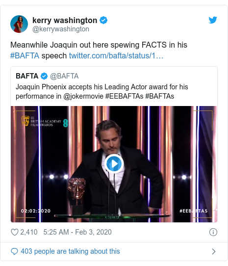 Twitter post by @kerrywashington: Meanwhile Joaquin out here spewing FACTS in his #BAFTA speech