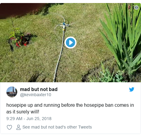 Twitter post by @kevinbaxter10: hosepipe up and running before the hosepipe ban comes in as it surely will!