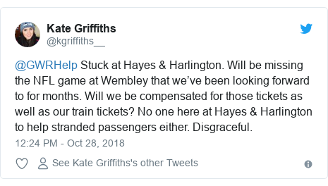 Twitter post by @kgriffiths__: @GWRHelp Stuck at Hayes & Harlington. Will be missing the NFL game at Wembley that we've been looking forward to for months. Will we be compensated for those tickets as well as our train tickets? No one here at Hayes & Harlington to help stranded passengers either. Disgraceful.