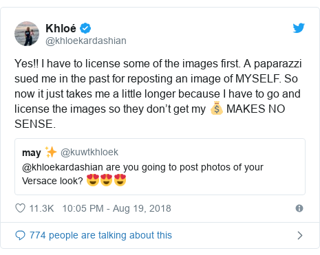 Twitter post by @khloekardashian: Yes!! I have to license some of the images first. A paparazzi sued me in the past for reposting an image of MYSELF. So now it just takes me a little longer because I have to go and license the images so they don't get my 💰 MAKES NO SENSE.