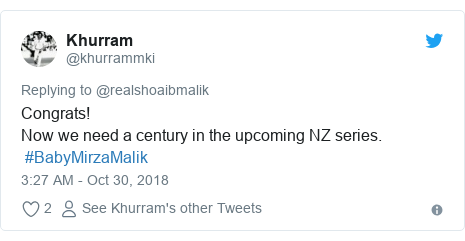 Twitter post by @khurrammki: Congrats!Now we need a century in the upcoming NZ series. #BabyMirzaMalik