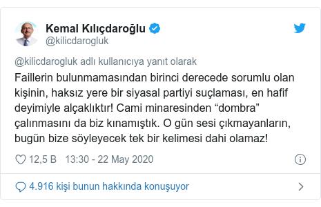 """@kilicdarogluk tarafından yapılan Twitter paylaşımı: Faillerin bulunmamasından birinci derecede sorumlu olan kişinin, haksız yere bir siyasal partiyi suçlaması, en hafif deyimiyle alçaklıktır! Cami minaresinden """"dombra"""" çalınmasını da biz kınamıştık. O gün sesi çıkmayanların, bugün bize söyleyecek tek bir kelimesi dahi olamaz!"""