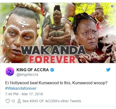 Twitter post by @kingofaccra: Ei Nollywood beat Kumawood to this, Kumawood wosop? #Wakandaforever