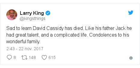 Publicación de Twitter por @kingsthings: Sad to learn David Cassidy has died. Like his father Jack he had great talent, and a complicated life. Condolences to his wonderful family.