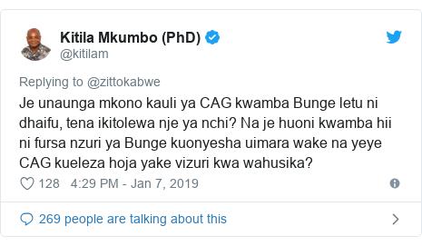 Ujumbe wa Twitter wa @kitilam: Je unaunga mkono kauli ya CAG kwamba Bunge letu ni dhaifu, tena ikitolewa nje ya nchi? Na je huoni kwamba hii ni fursa nzuri ya Bunge kuonyesha uimara wake na yeye CAG kueleza hoja yake vizuri kwa wahusika?