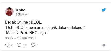 "Twitter pesan oleh @ko2w: Becak Online   BEOL.""Duh, BEOL gue mana nih gak dateng-dateng.""""Macet? Pake BEOL aja."""