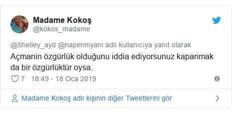 @kokos_madame tarafından yapılan Twitter paylaşımı: Açmanin özgürlük olduğunu iddia ediyorsunuz kapanmak da bir özgürlüktür oysa.