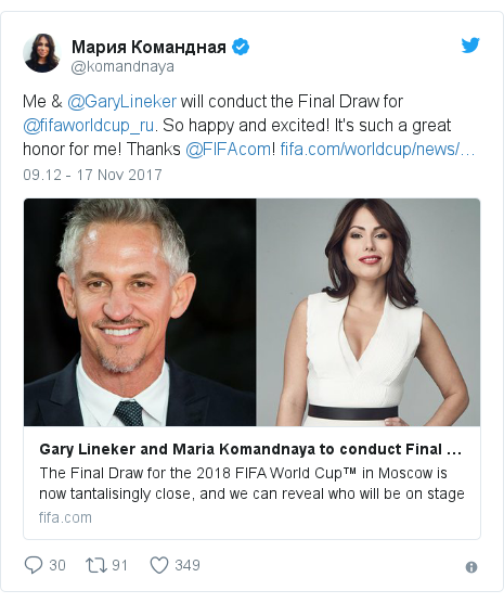 Twitter pesan oleh @komandnaya: Me & @GaryLineker will conduct the Final Draw for @fifaworldcup_ru. So happy and excited! It's such a great honor for me! Thanks @FIFAcom!