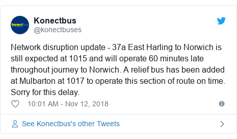 Twitter post by @konectbuses: Network disruption update - 37a East Harling to Norwich is still expected at 1015 and will operate 60 minutes late throughout journey to Norwich. A relief bus has been added at Mulbarton at 1017 to operate this section of route on time. Sorry for this delay.