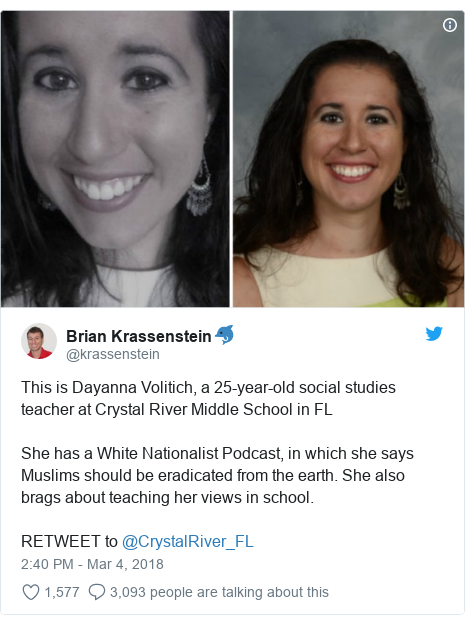Twitter post by @krassenstein: This is Dayanna Volitich, a 25-year-old social studies teacher at Crystal River Middle School in FLShe has a White Nationalist Podcast, in which she says Muslims should be eradicated from the earth. She also brags about teaching her views in school.RETWEET to @CrystalRiver_FL