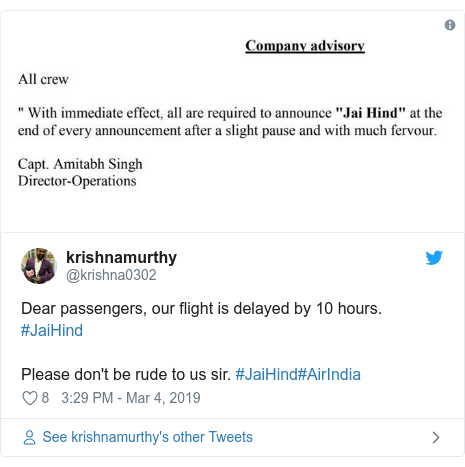 Twitter post by @krishna0302: Dear passengers, our flight is delayed by 10 hours. #JaiHind Please don't be rude to us sir. #JaiHind#AirIndia