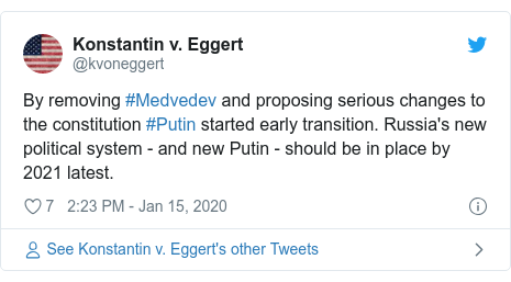 Ujumbe wa Twitter wa @kvoneggert: By removing #Medvedev and proposing serious changes to the constitution #Putin started early transition. Russia's new political system - and new Putin - should be in place by 2021 latest.
