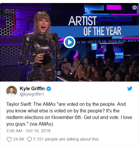"""Twitter post by @kylegriffin1: Taylor Swift  The AMAs """"are voted on by the people. And you know what else is voted on by the people? It's the midterm elections on November 6th. Get out and vote. I love you guys."""" (via AMAs)"""