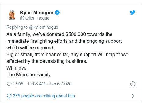 Twitter post by @kylieminogue: As a family, we've donated $500,000 towards the immediate firefighting efforts and the ongoing support which will be required.Big or small, from near or far, any support will help those affected by the devastating bushfires.With love,The Minogue Family.
