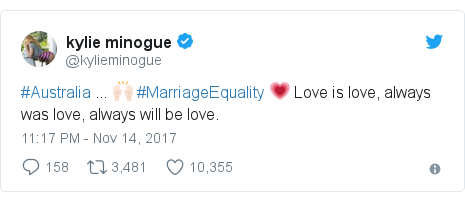 Twitter post by @kylieminogue: #Australia ... 🙌🏻  #MarriageEquality 💗 Love is love, always was love, always will be love.