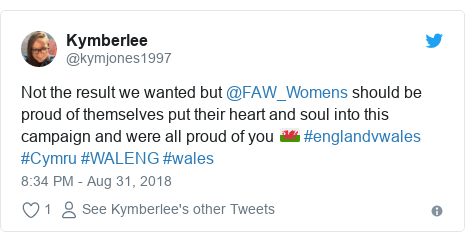 Twitter post by @kymjones1997: Not the result we wanted but @FAW_Womens should be proud of themselves put their heart and soul into this campaign and were all proud of you 🏴 #englandvwales #Cymru #WALENG #wales