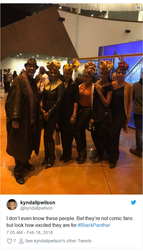 Twitter post by @kyndallpwilson: I don't even know these people. Bet they're not comic fans but look how excited they are for #BlackPanther