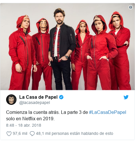 Publicación de Twitter por @lacasadepapel: Comienza la cuenta atrás. La parte 3 de #LaCasaDePapel solo en Netflix en 2019.
