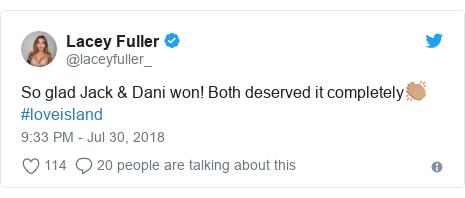 Twitter post by @laceyfuller_: So glad Jack & Dani won! Both deserved it completely👏🏽 #loveisland