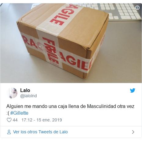 Publicación de Twitter por @lalolnd: Alguien me mando una caja llena de Masculinidad otra vez  ( #Gillette