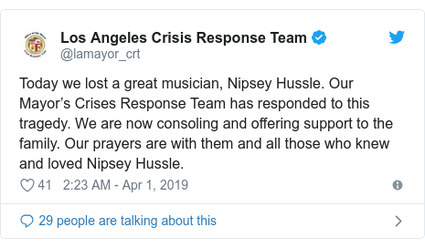 Twitter post by @lamayor_crt: Today we lost a great musician, Nipsey Hussle. Our Mayor's Crises Response Team has responded to this tragedy. We are now consoling and offering support to the family. Our prayers are with them and all those who knew and loved Nipsey Hussle.