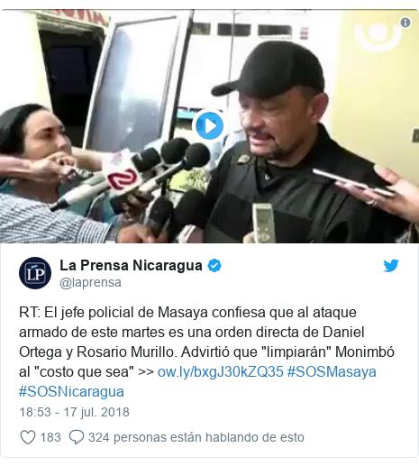 """Publicación de Twitter por @laprensa: RT  El jefe policial de Masaya confiesa que al ataque armado de este martes es una orden directa de Daniel Ortega y Rosario Murillo. Advirtió que """"limpiarán"""" Monimbó al """"costo que sea"""" >>  #SOSMasaya #SOSNicaragua"""