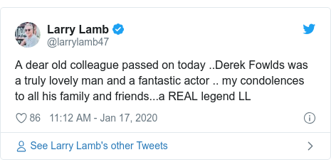 Twitter post by @larrylamb47: A dear old colleague passed on today ..Derek Fowlds was a truly lovely man and a fantastic actor .. my condolences to all his family and friends...a REAL legend LL