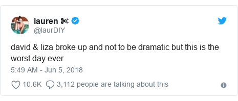 Twitter post by @laurDIY: david & liza broke up and not to be dramatic but this is the worst day ever