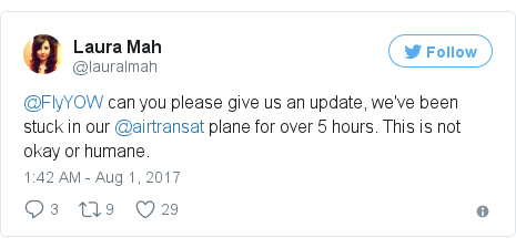 Twitter post by @lauralmah: @FlyYOW can you please give us an update, we've been stuck in our @airtransat plane for over 5 hours. This is not okay or humane.