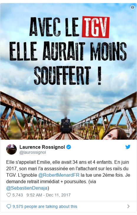 Twitter post by @laurossignol: Elle s'appelait Emilie, elle avait 34 ans et 4 enfants. En juin 2017, son mari l'a assassinée en l'attachant sur les rails du TGV. L'ignoble @RobertMenardFR la tue une 2ème fois. Je demande retrait immédiat + poursuites. (via @SebastienDenaja)
