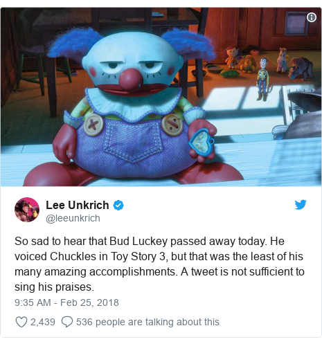 Twitter post by @leeunkrich: So sad to hear that Bud Luckey passed away today. He voiced Chuckles in Toy Story 3, but that was the least of his many amazing accomplishments. A tweet is not sufficient to sing his praises.