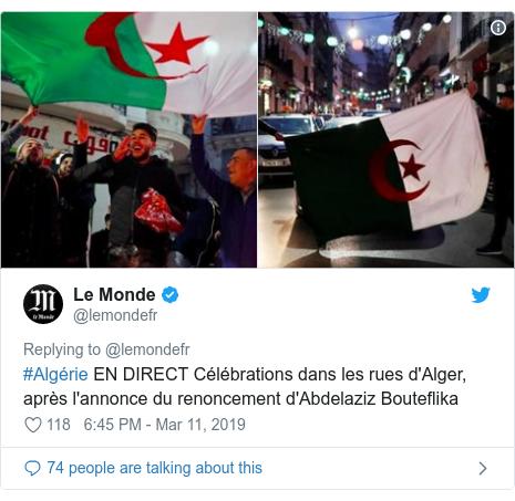 Twitter post by @lemondefr: #Algérie EN DIRECT Célébrations dans les rues d'Alger, après l'annonce du renoncement d'Abdelaziz Bouteflika