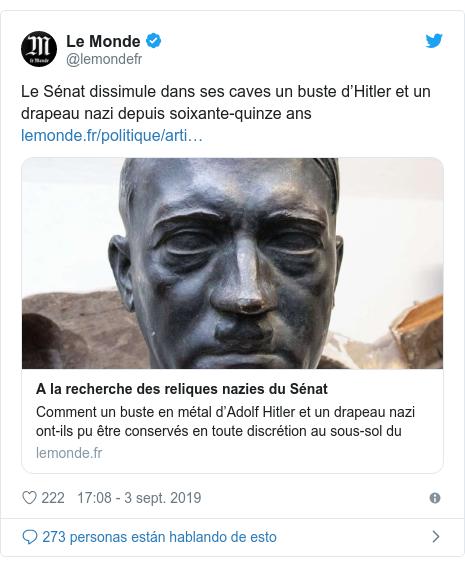 Publicación de Twitter por @lemondefr: Le Sénat dissimule dans ses caves un buste d'Hitler et un drapeau nazi depuis soixante-quinze ans