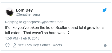 Twitter post by @lenathehyena: It's like you've taken the lid of Scotland and let it grow to its full extent. That wasn't so hard was it?