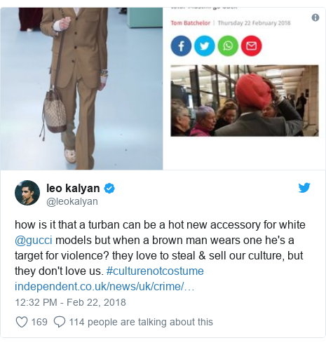 Twitter post by @leokalyan: how is it that a turban can be a hot new accessory for white @gucci models but when a brown man wears one he's a target for violence? they love to steal & sell our culture, but they don't love us. #culturenotcostume